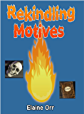 Rekindling Motives (Jolie Gentil Cozy Mystery Series Book 2)