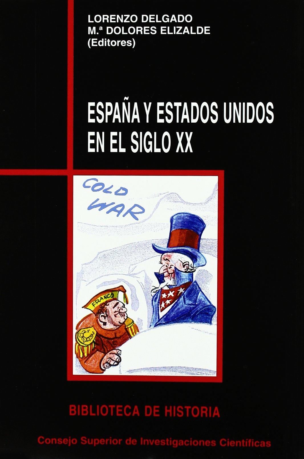 España y Estados Unidos en el siglo XX Biblioteca de Historia: Amazon.es: Elizalde Pérez-Grueso, Mª Dolores: Libros
