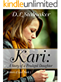 Kari: A Story of a Prodigal Daughter: Women of God: Book 5