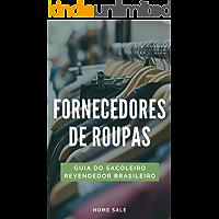 Fornecedores de Roupas (Lista): Guia do sacoleiro Revendedor Brasileiro