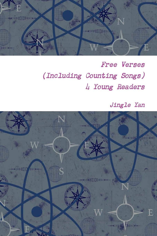Free Verses 4 Young Readers: Jingle Yan: 9781257007660: Amazon.com ...