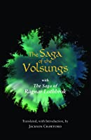 The Saga Of The Volsungs: With The Saga Of Ragnar