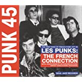 PUNK 45: Les Punks - The French Connection. The First Years Of Punk 1977-80