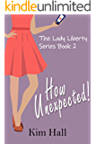 How Unexpected! (The Lady Liberty Series Book 2)
