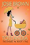 Totlandia: Book 1 (Contemporary Romance): The Onesies - Fall