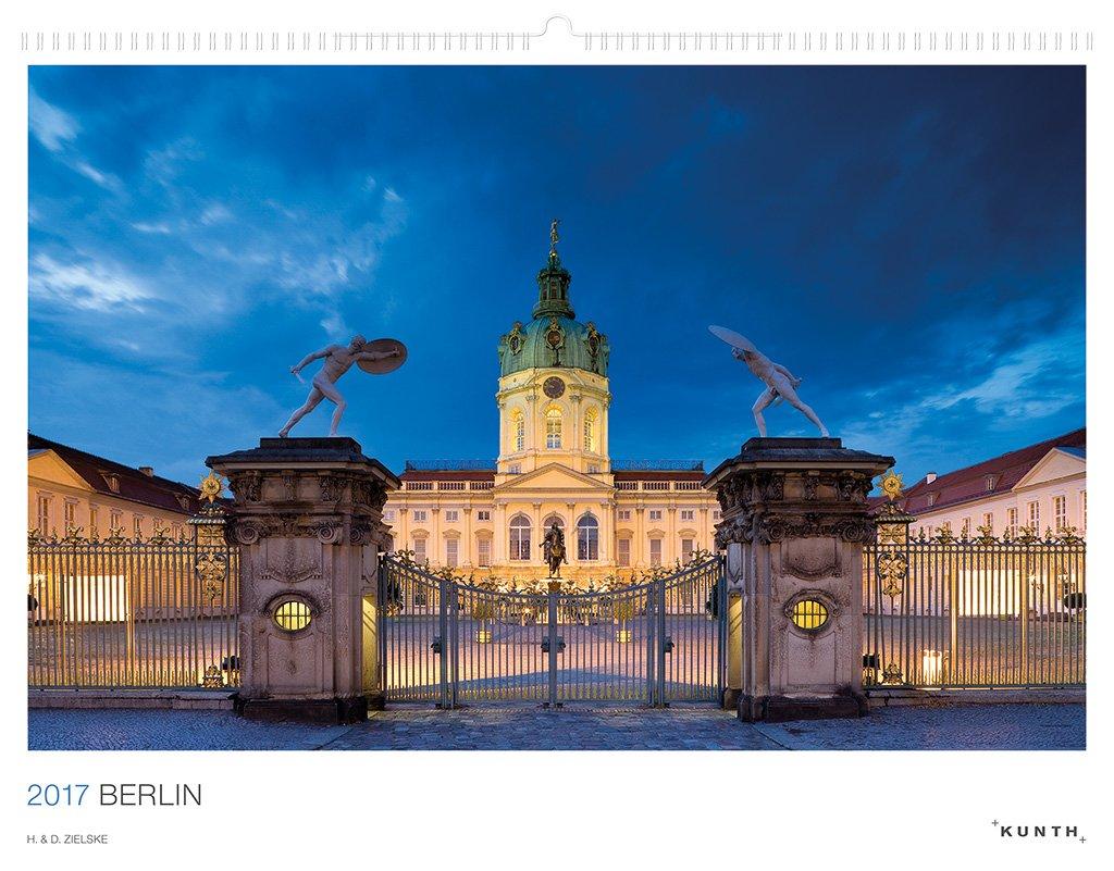 2017 Berlin: H. & D. Zielske (KUNTH Wandkalender White Edition 60 x 45 cm)