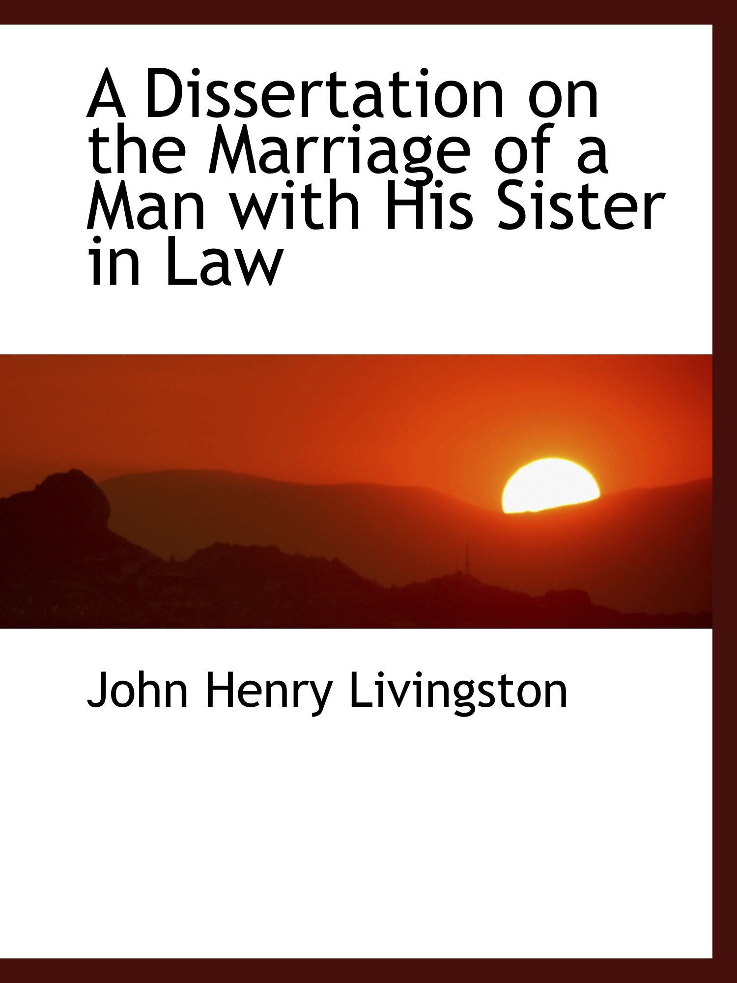 Read Online A Dissertation on the Marriage of a Man with His Sister in Law pdf