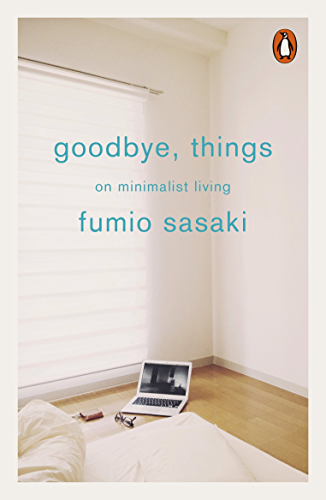 Goodbye; Things: On Minimalist Living