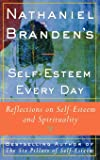 Nathaniel Brandens Self-Esteem Every Day: Reflections on Self-Esteem and Spirituality