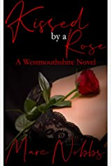 Kissed by a Rose: A Westmouthshire Novel Kindle Edition