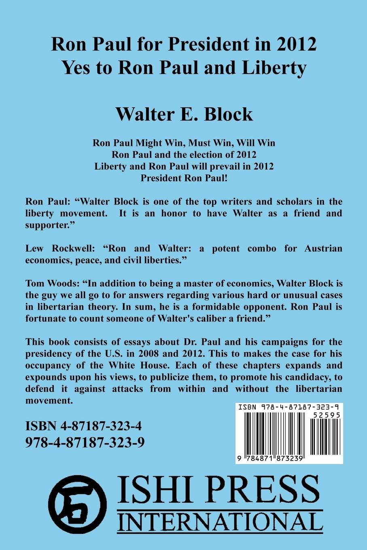 Ron Paul for President in 2012: Amazon.es: Block, Walter E ...