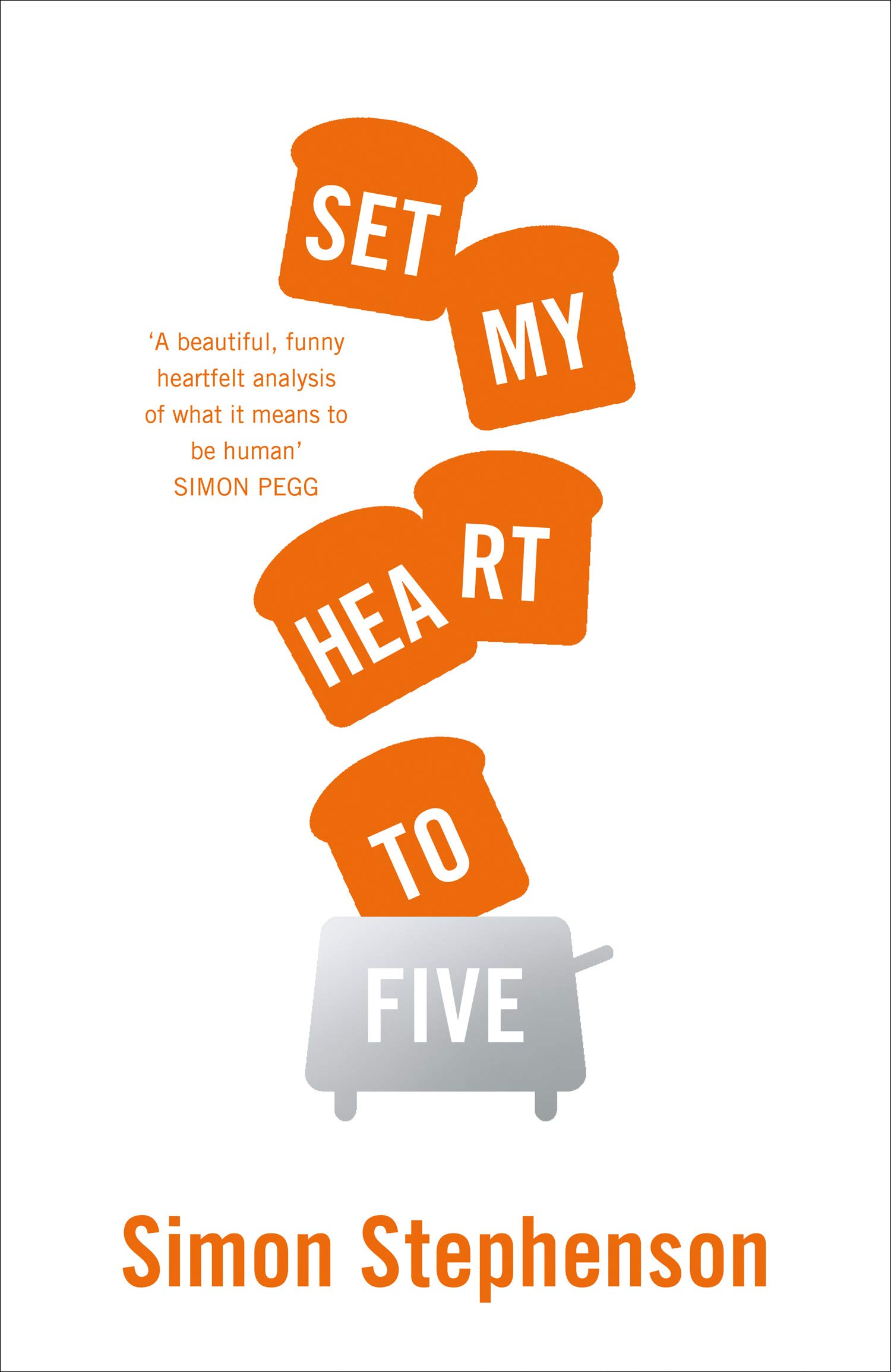 Set My Heart To Five: Amazon.co.uk: Stephenson, Simon: 9780008354206: Books