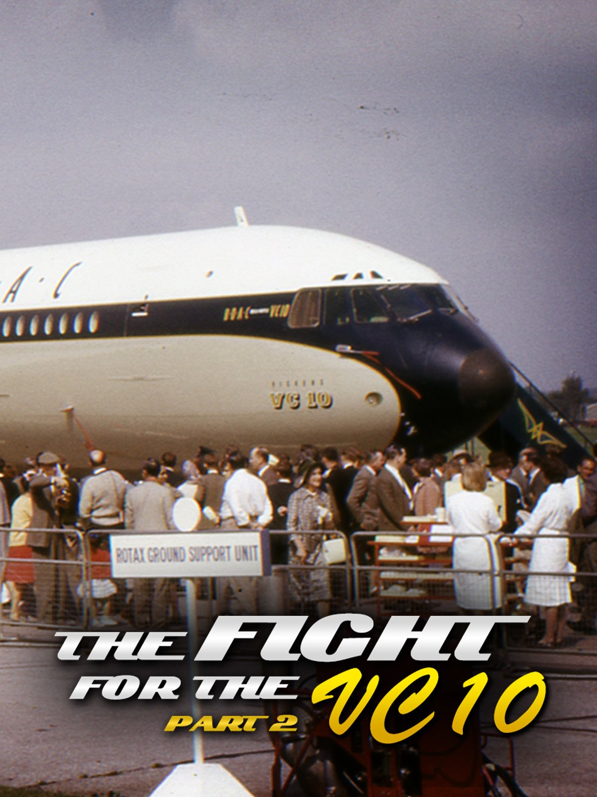 Fight for the VC-10: Part 2 on Amazon Prime Video UK