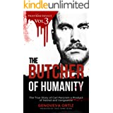 The Butcher of Humanity: The True Story of Carl Panzram a Product of Hatred and Vengeance (True Crime Explicit Book 3)