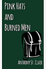 Pink Hats and Burned Men: A Rucksack Universe Story Kindle Edition