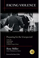 Facing Violence: Preparing for the Unexpected Kindle Edition