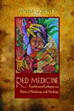 Red Medicine: Traditional Indigenous Rites of Birthing and Healing (First Peoples: New Directions in Indigenous Studies)