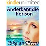 ANDERKANT DIE HORISON (Afrikaans Edition)