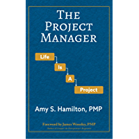 The Project Manager: Life is a Project (English Edition)