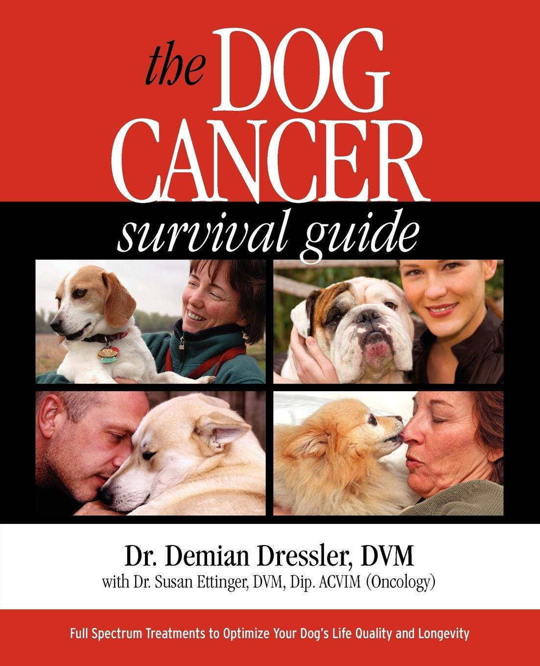 The Dog Cancer Survival Guide: Full Spectrum Treatments to Optimize Your Dog's Life Quality and Longevity by Functional Nutriments