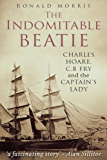 The Indomitable Beatie: Charles Hoare, C. B. Fry and the Captain's Lady