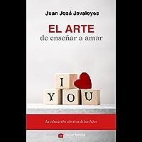 El arte de enseñar a amar (Hacer Familia nº 82) (Spanish Edition)