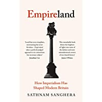 Empireland: How Imperialism Has Shaped Modern Britain