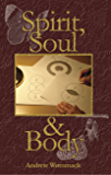 Spirit, Soul and Body (English Edition)