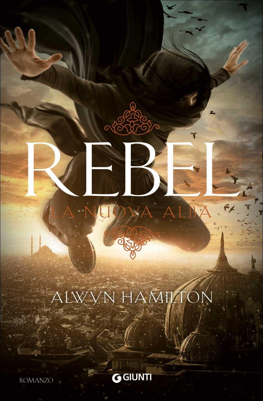 Amazon.it: Rebel. La nuova alba - Hamilton, Alwyn, Porteri, Barbara - Libri
