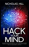 Hack Your Mind: Unleash the Hidden Power of Your