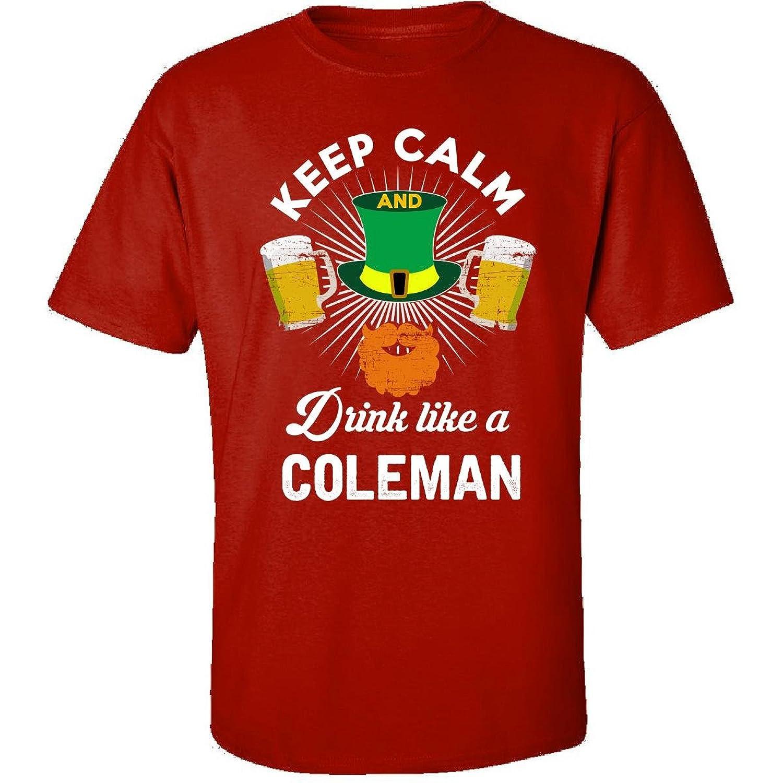 St Patricks Day Keep Calm Drink Like A Coleman Irish - Adult Shirt