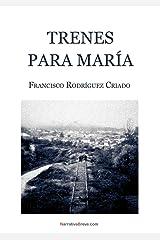 Trenes para María (Spanish Edition) Kindle Edition