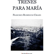 Trenes para María (Spanish Edition) Nov 20, 2012