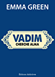 Vadim cherche Alma (Toi + Moi : l'un contre l'autre)