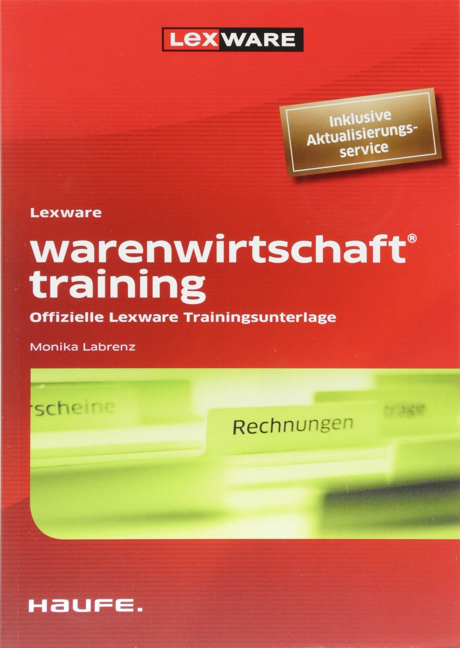 Lexware warenwirtschaft® training: Offizielle Lexware Trainingsunterlage Taschenbuch – 16. Juli 2018 Monika Labrenz Haufe 3648110454 Betriebswirtschaft