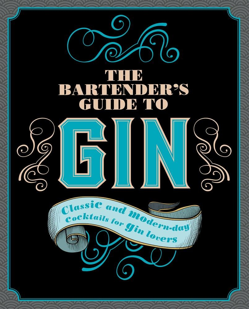 Read Online The Bartender's Guide to Gin: Classic and Modern-day Cocktails for Gin Lovers pdf