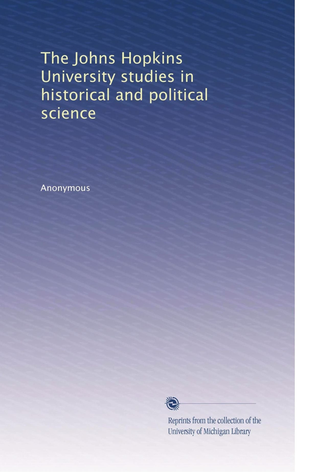 The Johns Hopkins University studies in historical and political science (Volume 20) PDF