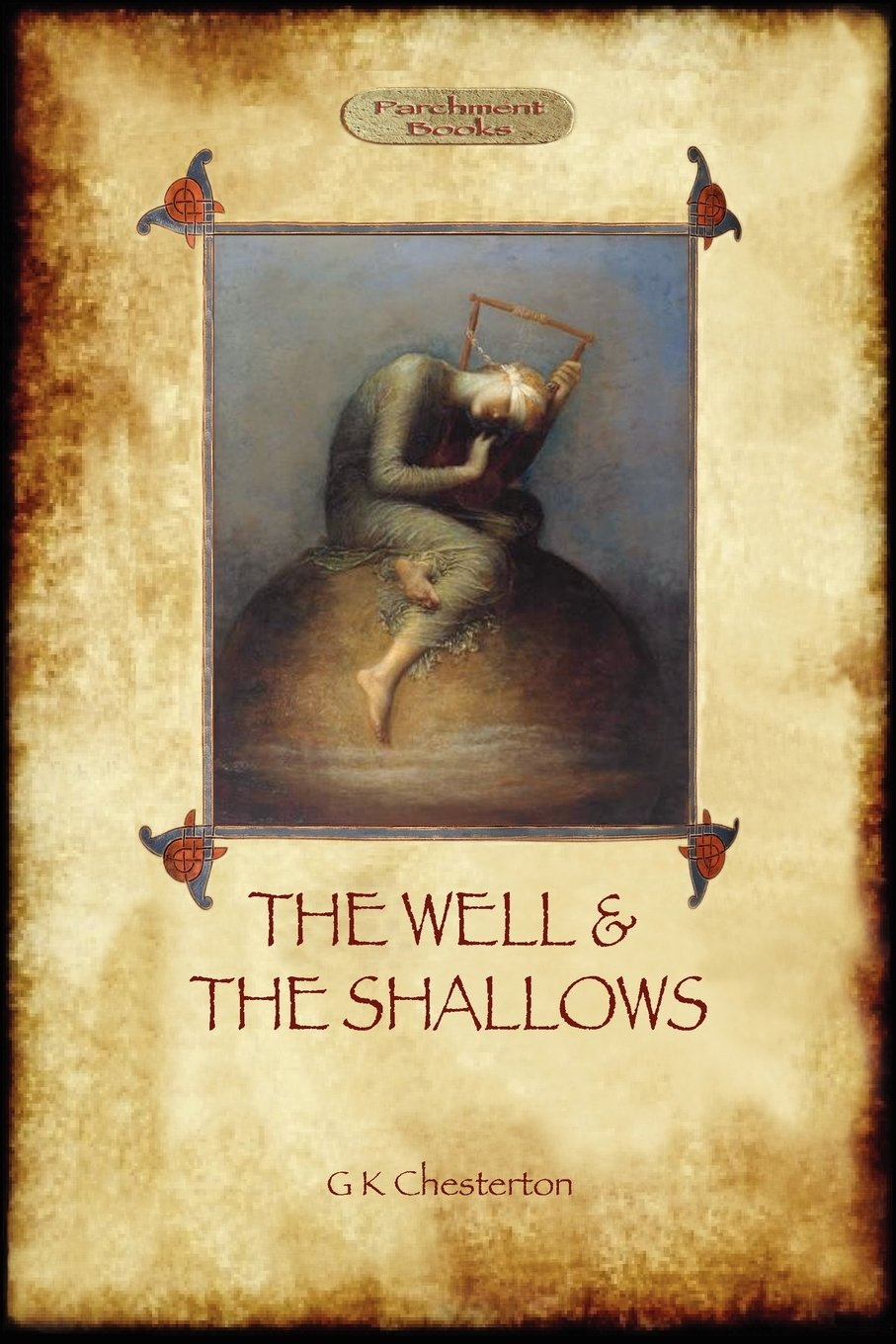 the well and the shallows gilbert keith chesterton  the well and the shallows gilbert keith chesterton 9781908388827 com books