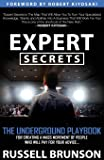 Expert Secrets: The Underground Playbook for