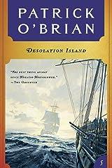 Desolation Island (Vol. Book 5)  (Aubrey/Maturin Novels) Kindle Edition