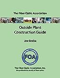 The FOA Outside Plant Fiber Optics Construction Guide