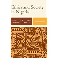 Ethics and Society in Nigeria – Identity, History, Political Theory