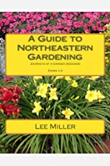 A Guide to Northeastern Gardening: Journeys of a Garden Designer Kindle Edition