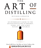 The Art of Distilling, Revised and Expanded:An Enthusiast's Guide to the Artisan Distilling of Whiskey, Vodka, Gin and…