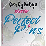 Karen Kay Buckley KKB016 Shorter Perfect Pins Art