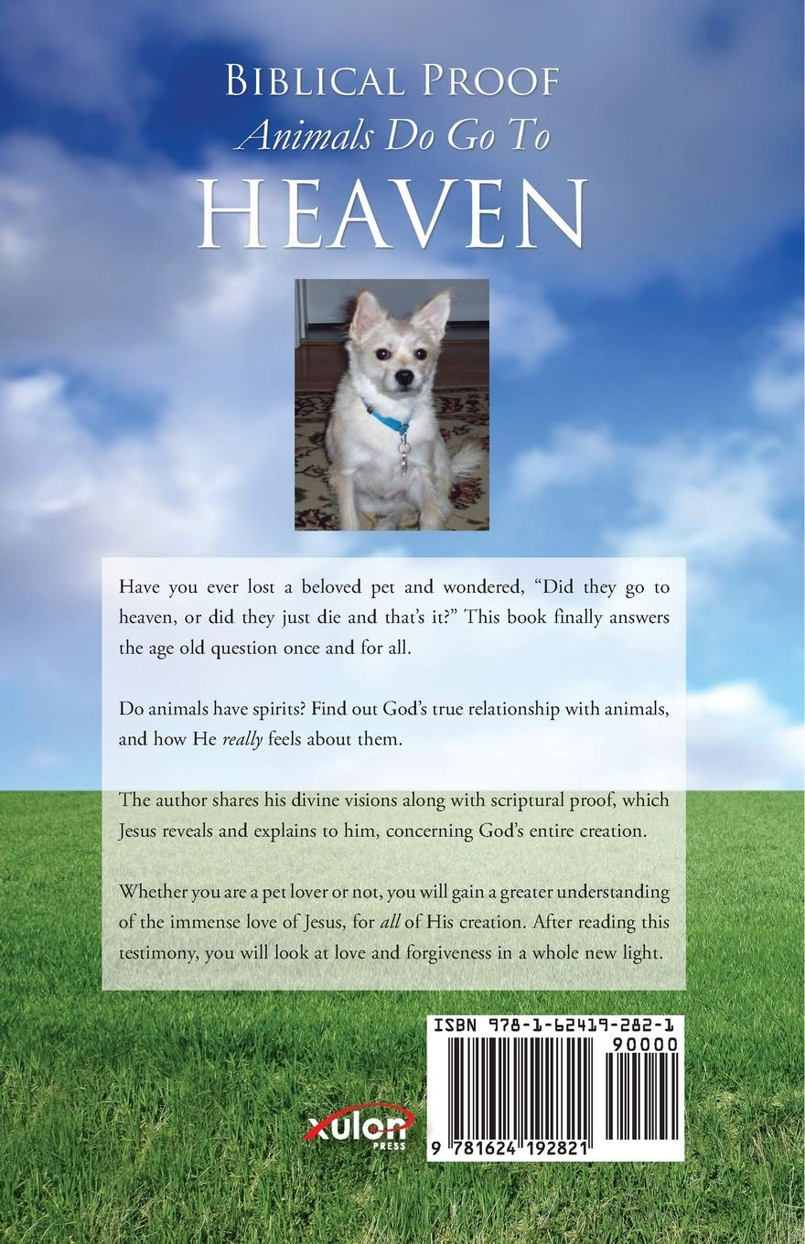 Biblical Proof Animals Do Go To Heaven Woodward Steven H 9781624192821 Amazon Com Books