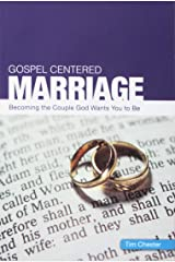 Gospel-Centered Marriage Perfect Paperback