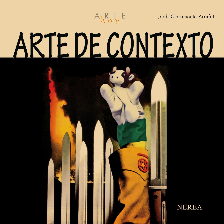 Arte hoy: Arte de contexto Tapa blanda – 1 jun 2013 aavv Editorial Nerea S.A. 8496431924