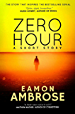 Zero Hour - A Short Story: (Zero Hour Series Part 1)