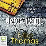 Unforgivable: DC Will MacReady, Book 2   Mike Thomas
